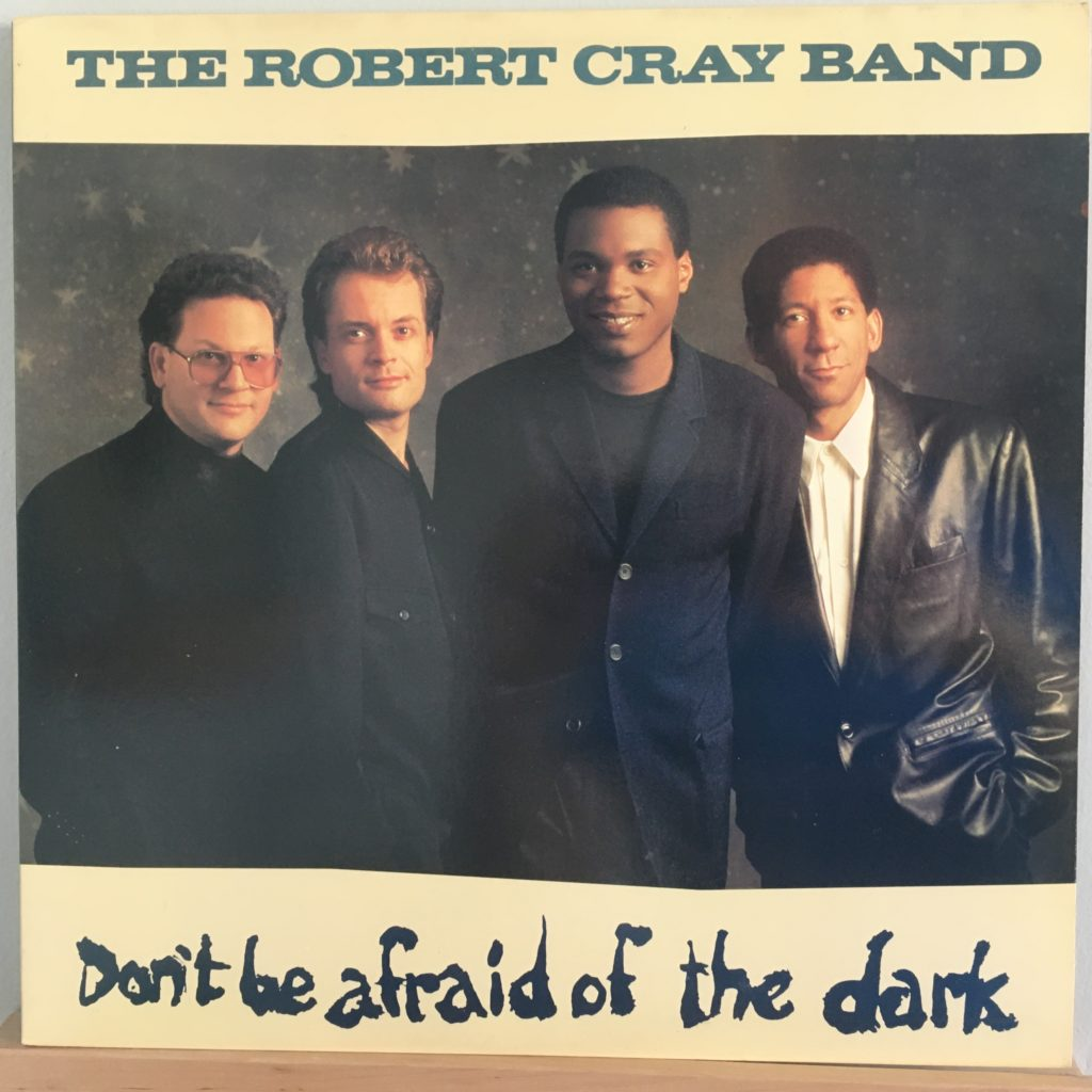 Robert Cray Don't Be Afraid of the Dark