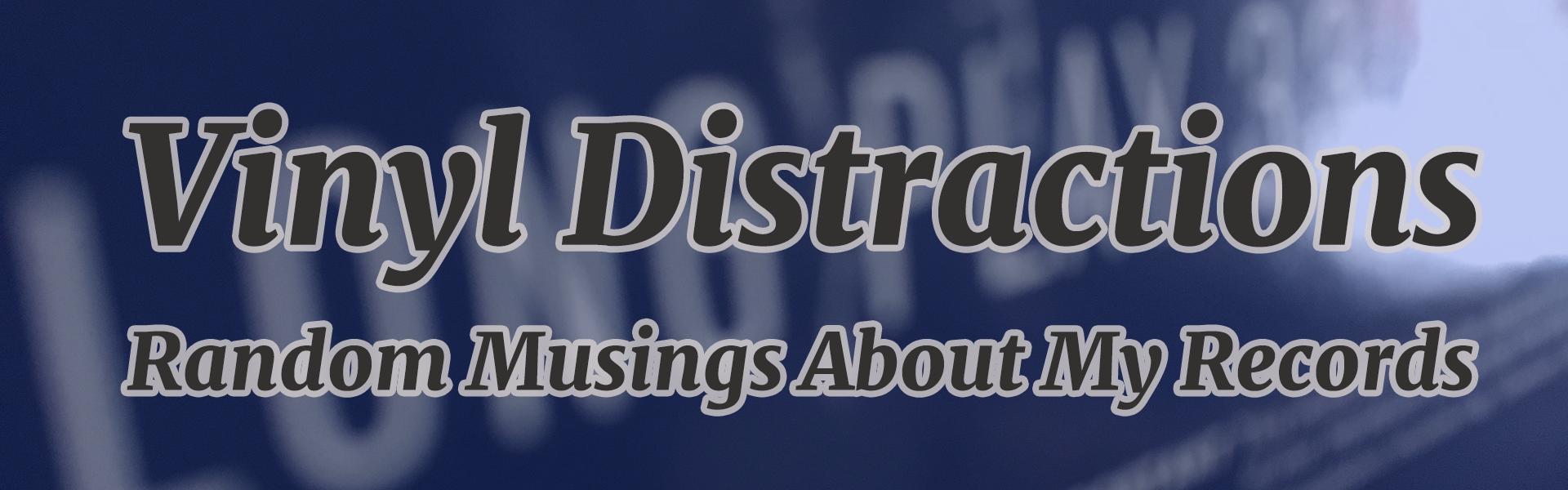 Vinyl Distractions