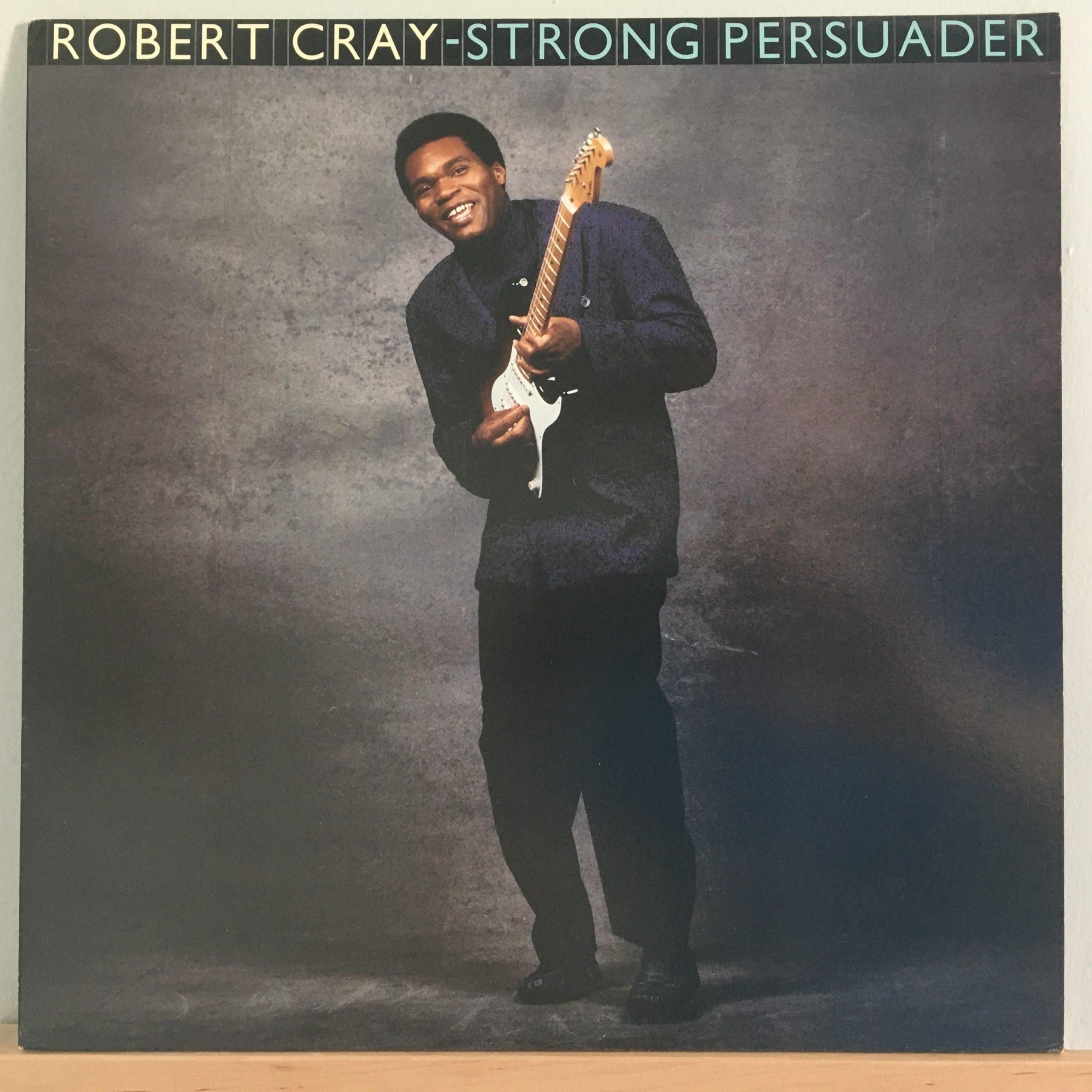 Robert Cray –Strong Persuader