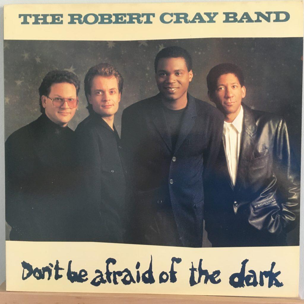 Robert Cray Don't Be Afraid of the Dark