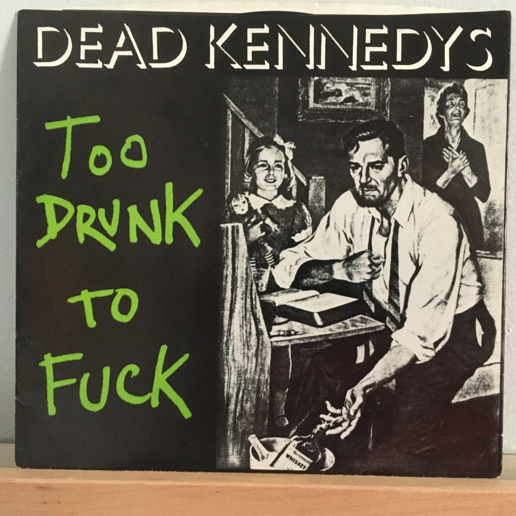 Too Drunk to Fuck 45 picture sleeve